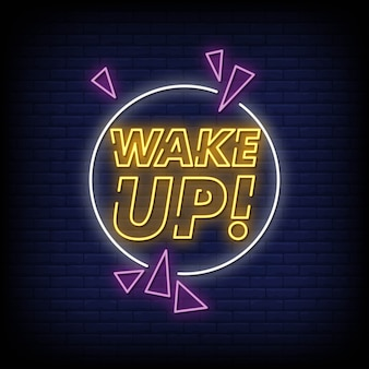 Wake up neon sign style style