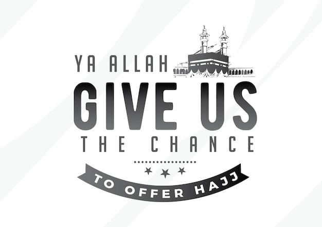 Ya allah ci dà la possibilità di offrire hajj