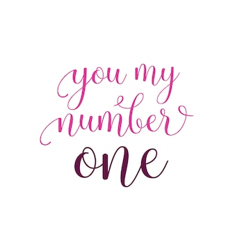 You my number one lettering