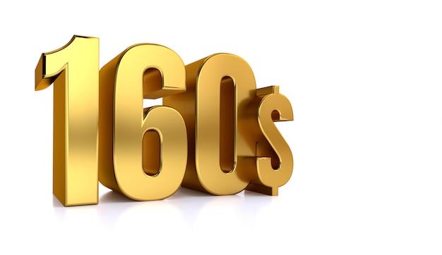 160 $. honderd zestig prijssymbool. gouden tekst 3d render. op een witte achtergrond