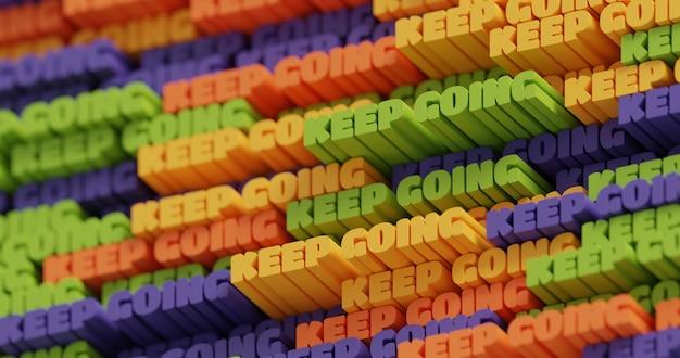 3d blijf doorgaan. abstracte typografische 3d belettering achtergrond. modern helder trendy motiverend woordpatroon in groen, oranje, geel en paars neon. eigentijdse omslag en achtergrond