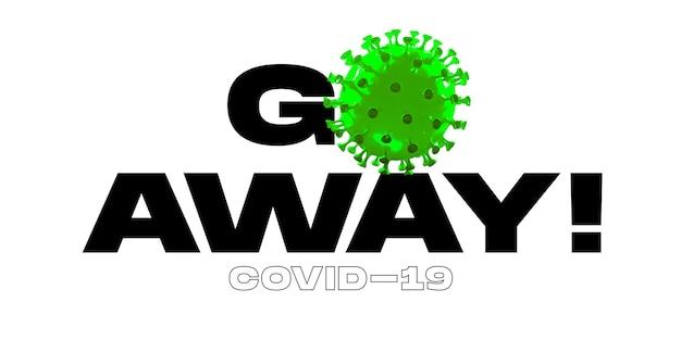3d-model van covid-19 in woorden ga weg op witte achtergrond, concept van pandemische verspreiding, virus 2020, gezondheidszorg. wereldwijde epidemie met groei, quarantaine en isolatie, bescherming. kopieerruimte.