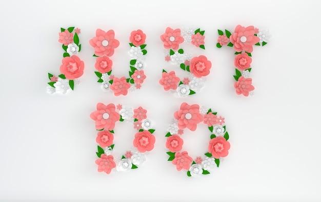 3d render tekst just do gemaakt van papieren bloemen en bladeren op witte achtergrond
