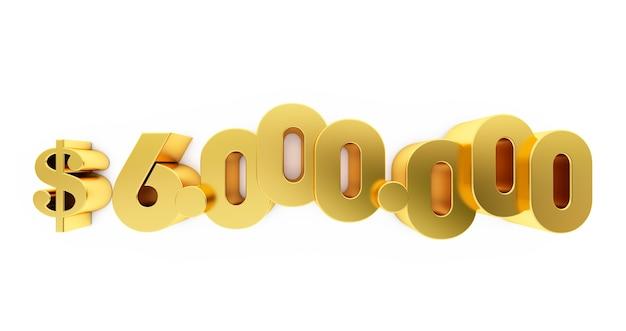 3d render van een gouden zes miljoen (6000000) dollar. 6 miljoen dollar, 6 miljoen dollar