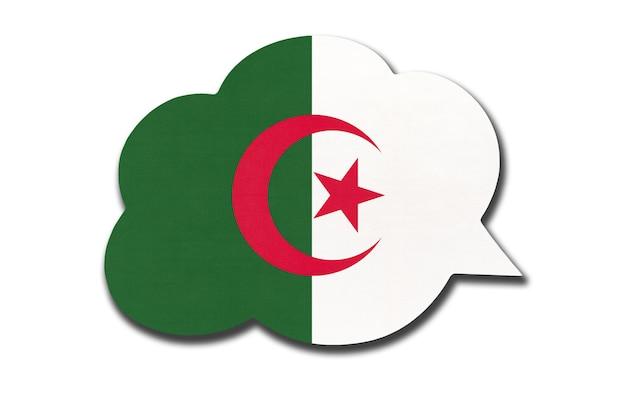 3d-tekstballon met algerijnse nationale vlag geïsoleerd op een witte achtergrond. spreek en leer taal. symbool van het land van algerije. wereld communicatie teken.