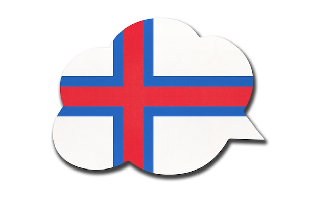 3d-tekstballon met de nationale vlag van de faeröer geïsoleerd op een witte achtergrond. symbool van het land van de faeröer. wereld communicatie teken.