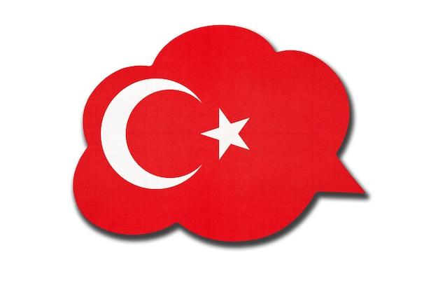 3d-tekstballon met de nationale vlag van turkije geïsoleerd op een witte achtergrond. spreek en leer de turkse taal. symbool van land. wereld communicatie teken.