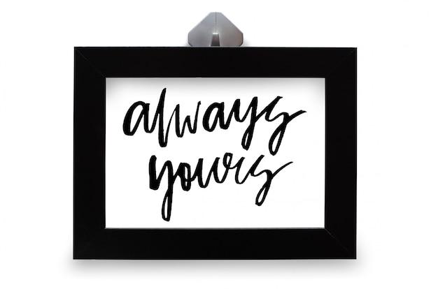 Altijd de jouwe. handgeschreven tekst. moderne kalligrafie. inspirerend citaat. geïsoleerd op wit