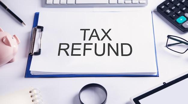 Belastingteruggave. bedrijfs- en financieel concept