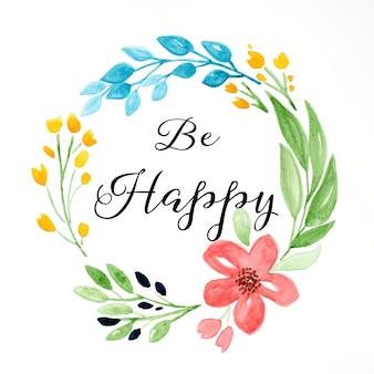 Ben gelukkig woord, citaat op de kroon van de de tekeningsbloemen van de hand over witboekachtergrond, groetkaart, positieve het denken levensstijl