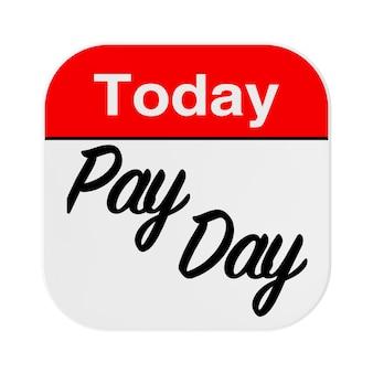 Betaaldagconcept. webpictogram met vandaag is pay day op een witte achtergrond. 3d-rendering