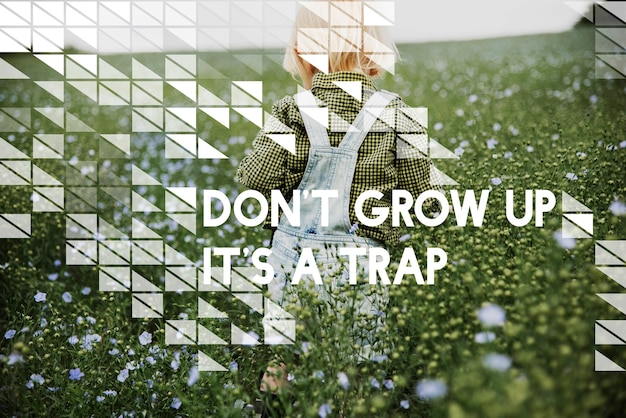 Do not grow up it's a trap flower field child