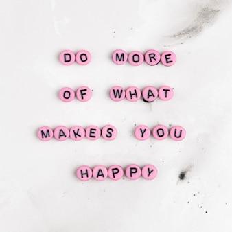 Doe meer van wat je gelukkig maakt, motiverende boodschap