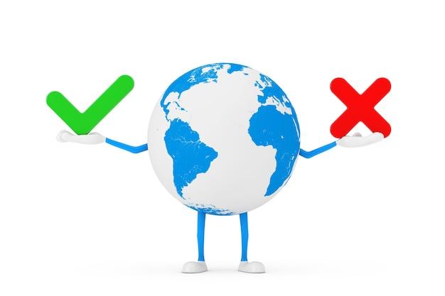 Earth globe karakter mascotte met rode kruis en groen vinkje, bevestigen of ontkennen, ja of nee pictogram teken op een witte achtergrond. 3d-rendering