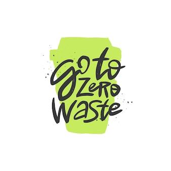 Ga naar zero waste handgeschreven motiverende quote borstel belettering inscriptie zero waste concept