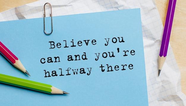 Geloof dat je het kunt en je bent halverwege tekst op papier geschreven