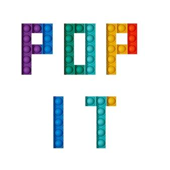 Gestileerde bubbelvormige pop it-inscriptie op witte achtergrond pop het is een populair siliconenspeelgoed