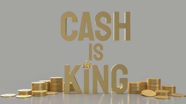 Het gouden woord contant geld is koning en gouden munten voor het 3d teruggeven van bedrijfsinhoud