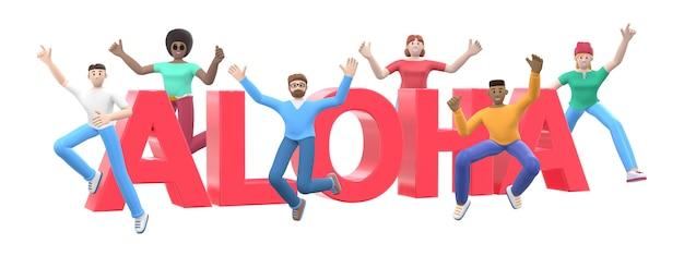 Het woord aloha. groep jonge multiculturele gelukkige mensen springen en dansen samen. stripfiguur en website slogan. 3d-weergave.