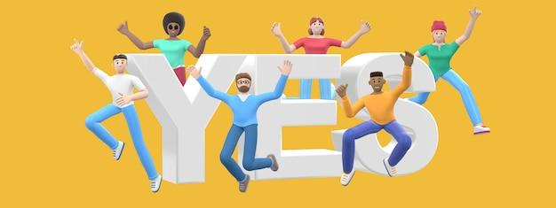 Het woord ja. groep jonge multiculturele gelukkige mensen springen en dansen samen. stripfiguur en website slogan. 3d-weergave.