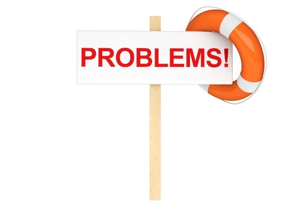 Hulpconcept. reddingsboei met problemen ondertekenen op een witte achtergrond