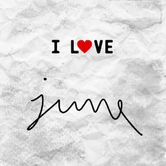 Ik hou van juni handgetekende letters op grijs verfrommeld papier