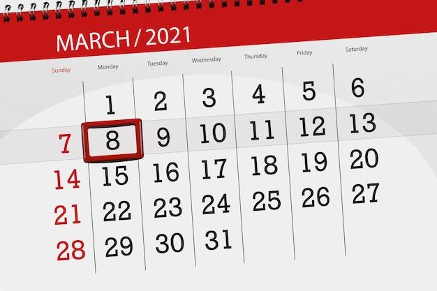 Kalenderplanner voor de maand maart 2021, dag van de deadline, 8, maandag.