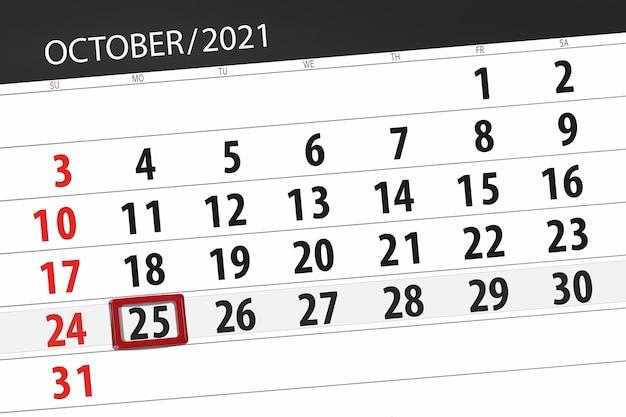 Kalenderplanner voor de maand oktober 2021, deadline dag, 25, maandag.