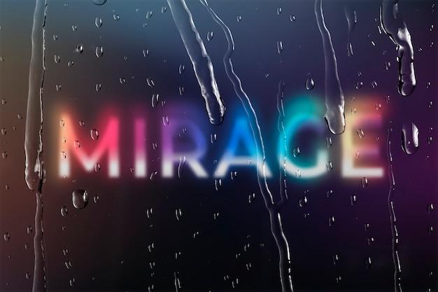 Mirage woord door raam met regendruppels