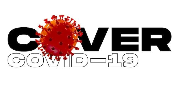 Model van covid-19 in woord cover op witte achtergrond, concept van pandemische verspreiding, virus 2020, geneeskunde, gezondheidszorg. wereldwijde epidemie, quarantaine en isolatie, bescherming. kopieerruimte.