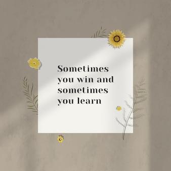 Soms win je en soms leer je inspirerend citaatpapier op de muur