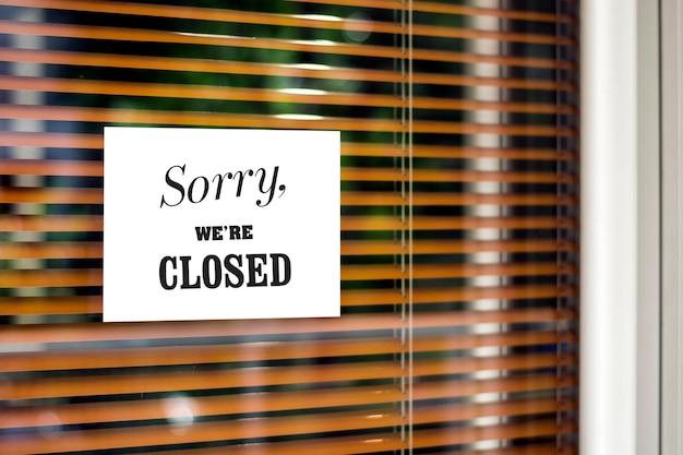 Sorry, we zijn gesloten teken