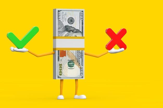 Stapel honderd-dollarbiljetten persoon karakter mascotte met rode kruis en groen vinkje, bevestigen of ontkennen, ja of nee pictogram teken op een gele achtergrond. 3d-rendering