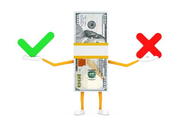 Stapel honderd-dollarbiljetten persoon karakter mascotte met rode kruis en groen vinkje, bevestigen of ontkennen, ja of nee pictogram teken op een witte achtergrond. 3d-rendering