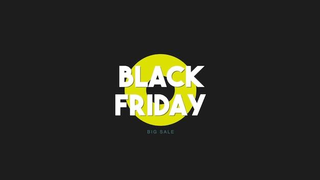 Tekst black friday op mode en minimalisme achtergrond met gele cirkel. elegante en luxe 3d illustratie voor zakelijke en zakelijke sjabloon
