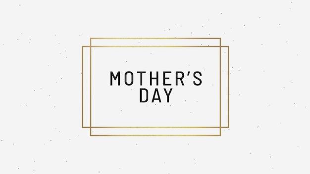 Tekst moederdag op witte mode en minimalisme achtergrond met gouden frame. elegante en luxe stijl 3d illustratie voor vakantie- en promosjabloon