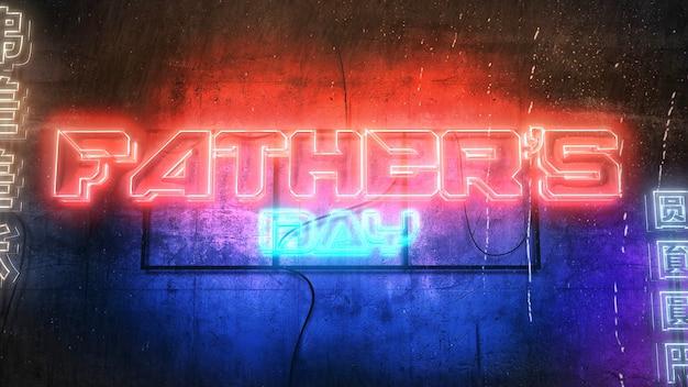 Tekst vaders dag en cyberpunk achtergrond met neonlichten op de muur van de stad. moderne en futuristische dynamische 3d-illustratie voor cyberpunk en filmisch thema