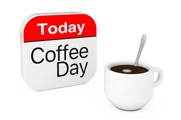 Vandaag is het koffiedagpictogram in de buurt van kopje koffie op een witte achtergrond. 3d-rendering