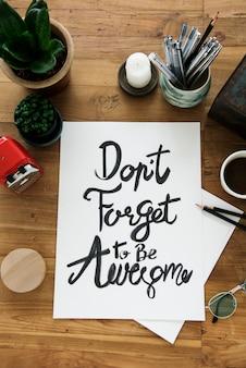 Vergeet niet geweldig te zijn