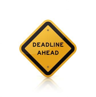 Verkeersbord met deadline vooruit woorden