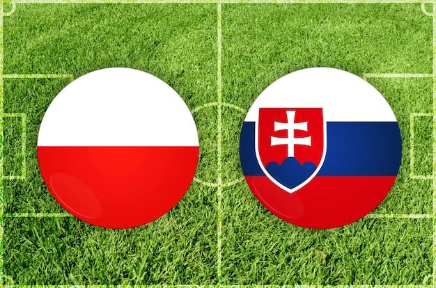 Voetbalwedstrijd polen vs slowakije