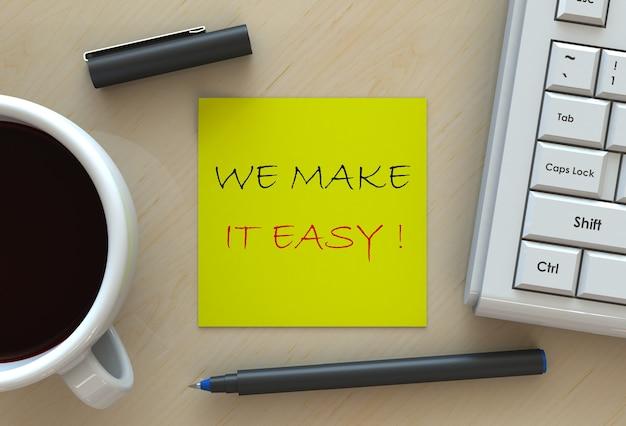 We maken het gemakkelijk !, bericht op notitiepapier, computer en koffie op tafel