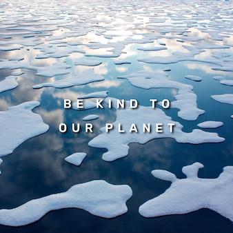 Wees aardig voor onze planeet, citeer op sociale media