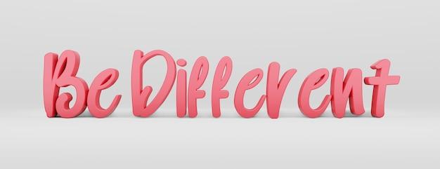Wees anders. een kalligrafische zin en een motiverende slogan. roze 3d-logo in de stijl van handkalligrafie op een witte uniforme achtergrond met schaduwen. 3d-rendering.