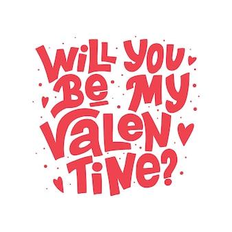 Will you be my valentine handgeschreven valentijnsdag typografie