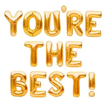 Woorden die je bent de beste gemaakt van gouden opblaasbare ballonnen geïsoleerd op wit