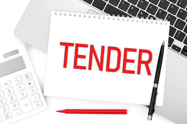 Word tender op rekenmachine, laptop, pen en marker op bureau. bedrijfsconcept.