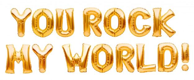 Words you rock my world gemaakt van gouden opblaasbare ballonnen geïsoleerd op wit