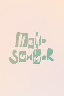 Zin hello zomer met de hand gemaakte letters trance