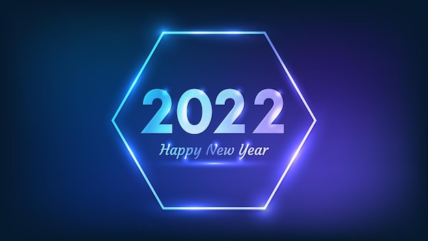 2022 gelukkig nieuwjaar neon achtergrond. neon zeshoek frame met glanzende effecten voor kerstvakantie wenskaart, flyers of posters. vector illustratie